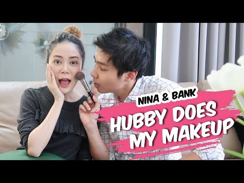 NINA&BANK || Hubby Does My Makeup เมื่อแบงค์แต่งหน้าให้นีน่า!! || NinaBeautyWorld - วันที่ 12 Nov 2018
