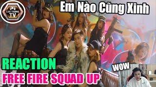 """Lưu Trung Reaction """"Free Fire Squad Up"""" AS MOBILE x SỸ KẸO x GAO BẠC x CÔ NGÂN x LÃO GIÓ x HẢI ĐĂNG"""