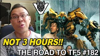 Transformers The Last Knight is NOT 3 HOURS LONG!! - [THE ROAD TO TF5 #182]