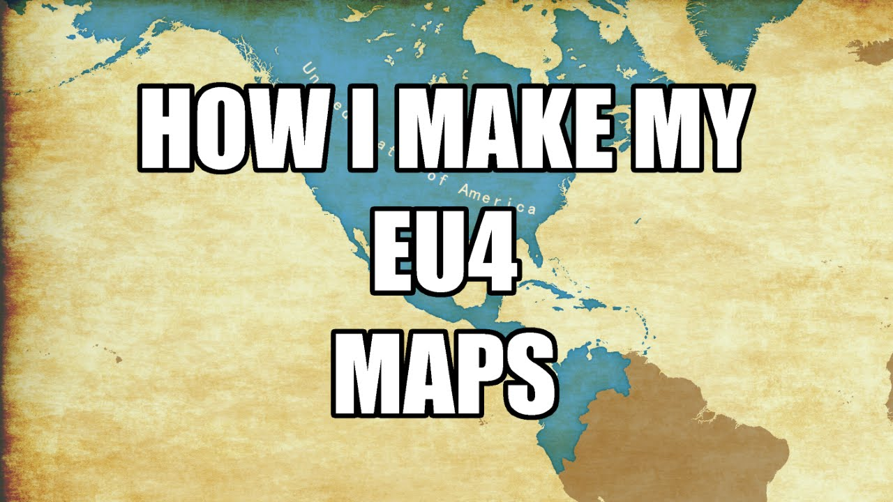 EU4 Map Tutorial - How I make my Maps