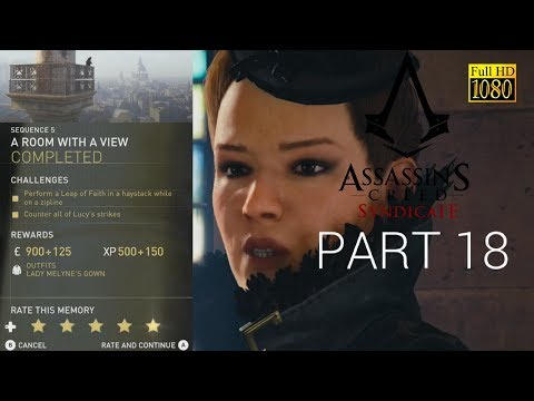ASSASSINS CREED SYNDICATE - WALKTHROUGH - PART 18 -  A ROOM WITH A VIEW - 100% SYNC
