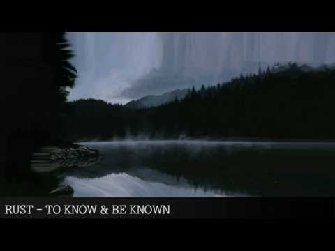 Rust - To Know And Be Known