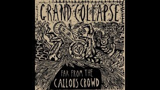 Grand Collapse | Far From The Callous Crowd (FULL ALBUM)
