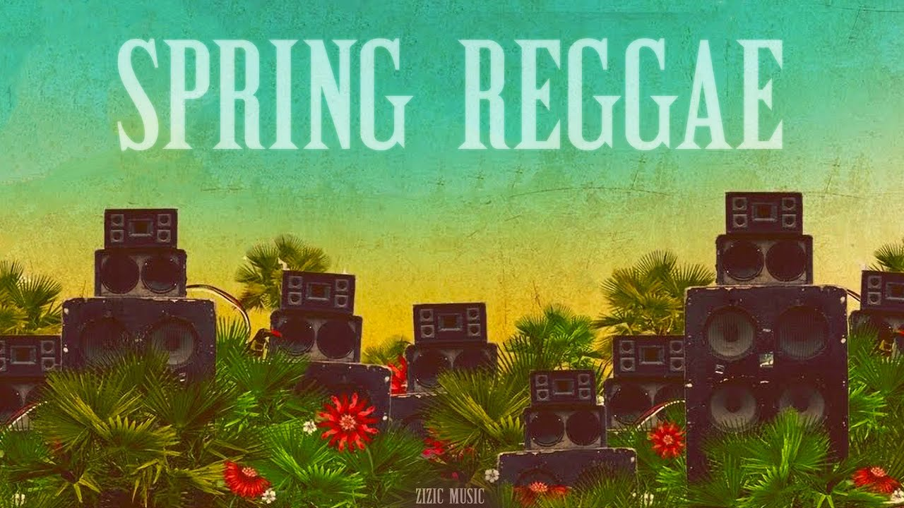 Download Spring Reggae Mix 2021🌴 Chill Reggae Relax, Chill Out Music