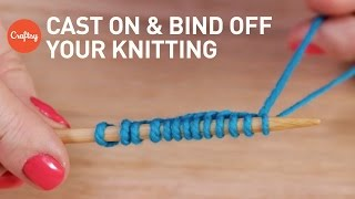 How to Cast On & Bind Off Knitting 4 Ways | Craftsy Knitting Tutorial