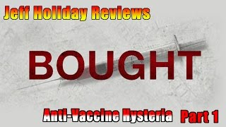 Bought: The Movie Review - Anti-Vaccine Hysteria Part 1