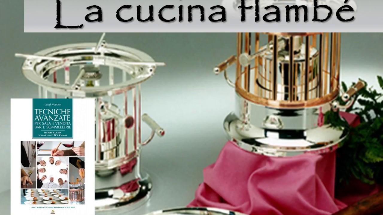 la cucina flambè (tratto da modulo 1) - youtube - Cucina Flambè