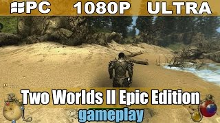 Two Worlds II Epic Edition gameplay HD - Action RPG - [PC - 1080p]