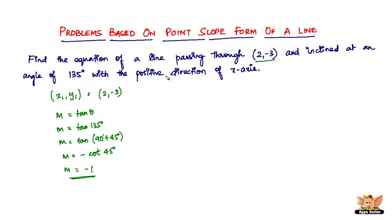 Learn how to solve problems based on Point Slope Form of a Line?-- Vol. 11/11