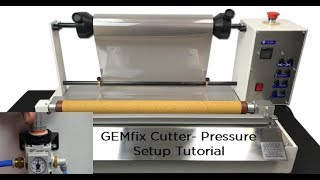 How to Setup Pressure on GEMfix Rolled Material Cutter
