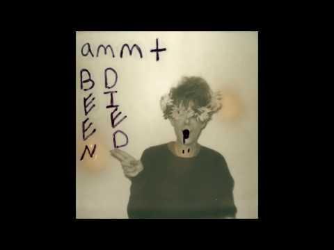 AMMT - BEEN DIED (FULL ALBUM)