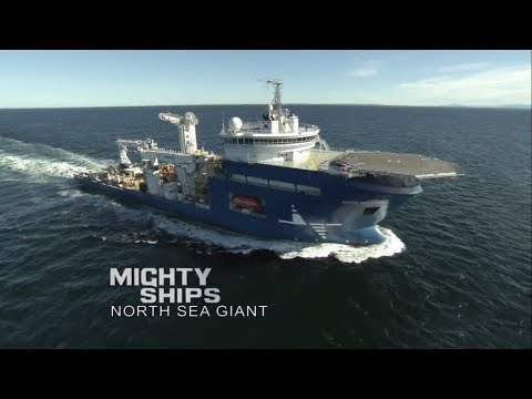 The North Sea Giant - Mighty Ships