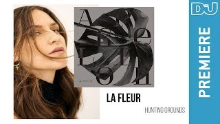 Techno: La Fleur 'Hunting Grounds' | DJ Mag New Music Premiere mp3