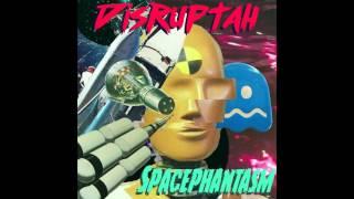Disruptah - Spacephantasm [FULL EP]