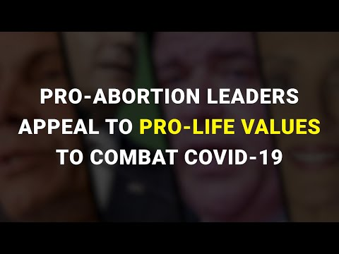 Pro-Abortion Leaders Appeal to Pro-Life Values to Combat COVID-19