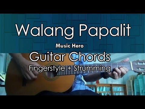 Walang Papalit  Music Hero Guitar Chords