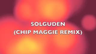SOLGUDEN (CHIP MAGGIE REMIX)