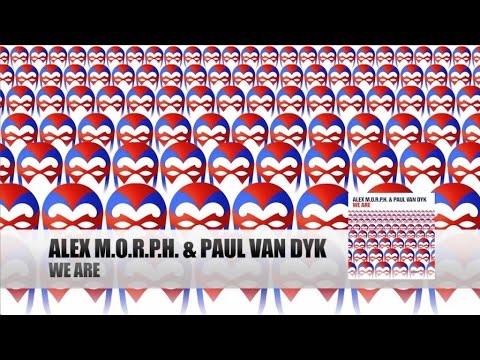 Alex M.O.R.P.H. - We Are (Original Mix)