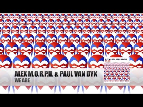 Alex M.O.R.P.H. & Paul van Dyk - We Are