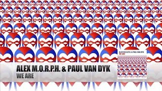 Alex M.O.R.P.H. & Paul van Dyk - We Are