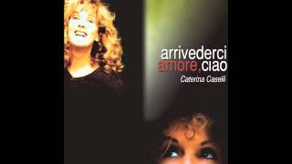 Arrivederci amore, ciao (2006) Caterina Caselli