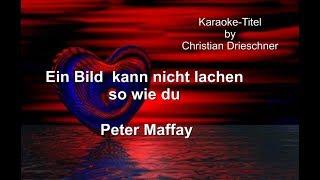 Ein Bild  kann nicht lachen so wie du - Peter Maffay - Karaoke