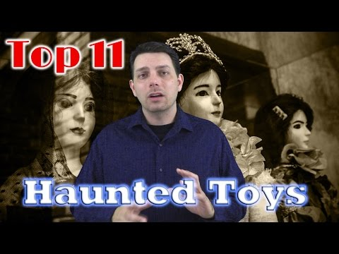 Top 11 Haunted Toys