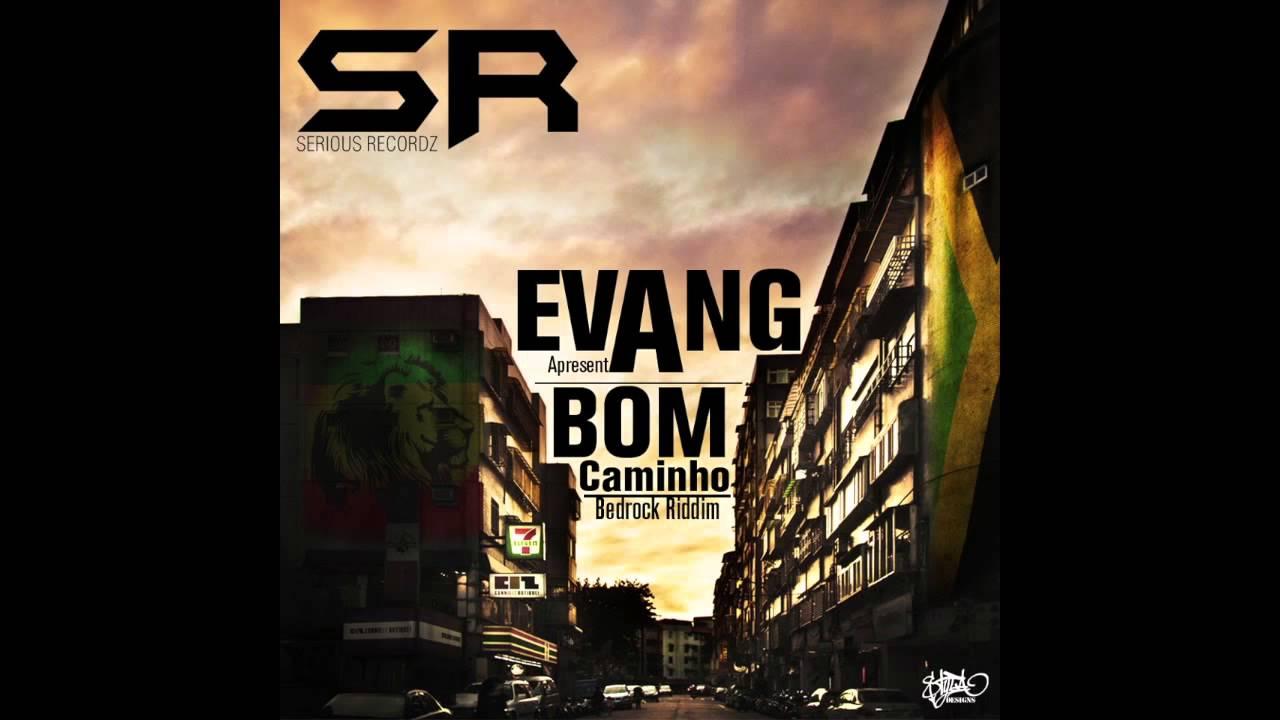 Download Evang - Bom Caminho (Bedrock Riddim) BONUS TRACK - PALAVRAS DE UM HOMEM LIVRE