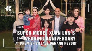 XUÂN LAN'S 1st WEDDING ANNIVERSARY AT PREMIER VILLAGE DANANG