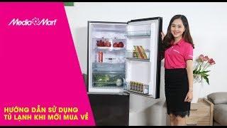 Hướng dẫn sử dụng tủ lạnh đúng cách khi mới mua về