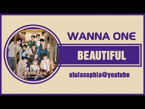[Phiên âm Tiếng Việt] Beautiful – Wanna One