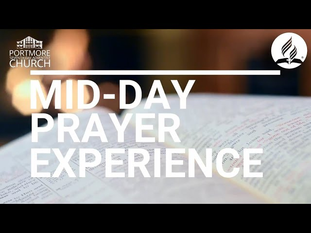 MIDDAY PRAYER EXPERIENCE    SISTER DESRINE MCFARLANE    TURN YOUR EYES UPON JESUS    PSDA CHURCH