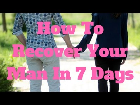 how to recover your man in 7 days