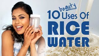 TOP 10 Beauty Uses Of RICE WATER For Face, Hair & Body - Beauty Benefits & Hacks Of RICE
