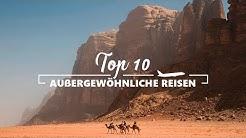TOP 10 AUßERGEWÖHNLICHE REISEZIELE 2019-2020