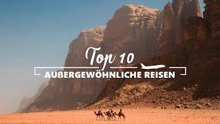 TOP 10 AUßERGEWÖHNLICHE REISEZIELE 2019