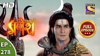 Vighnaharta Ganesh - Ep 278 - Full Episode - 13th September, 2018