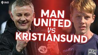 KRISTIANSUND BK vs MAN UTD Preview - Solskjaer Snr. vs Solskjaer Jnr.