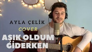 Ayla Çelik - Aşık Oldum Giderken(Cover)   Serkan ilban.mp3