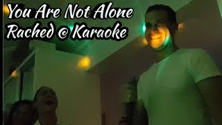 You Are Not Alone - Karaoke Cover by Rached