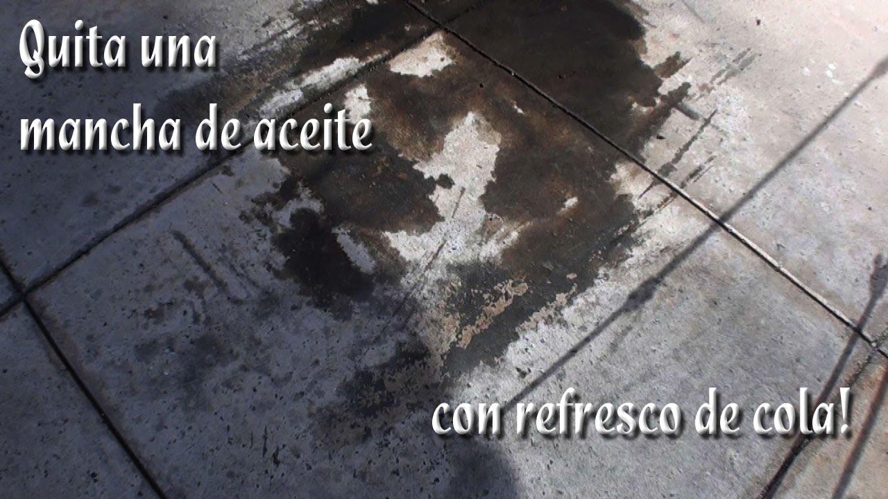 Como quitar una mancha de aceite con refresco de cola for Como quitar manchas de pintura de aceite del piso