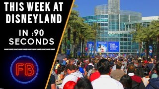 D23 2017! - This week at Disneyland in 90 seconds - 07/15/17