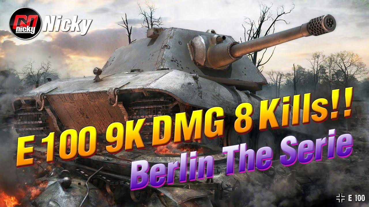 World Class Replay || Berlin The Series : E 100 9K DMG 8 Kills!!