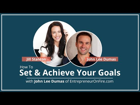 How To Set and Achieve Your Goals in 2016 with John Lee Dumas