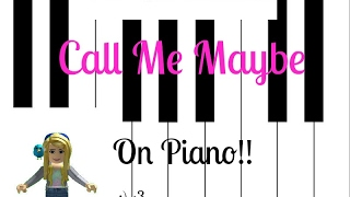 Call me Maybe-Roblox Piano (NOTES ON DESC)