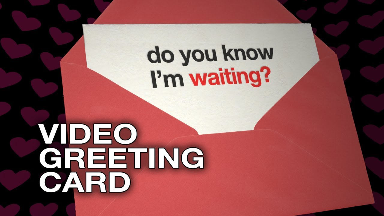Do you know im waiting video greeting card love e card youtube video greeting card love e card kristyandbryce Choice Image