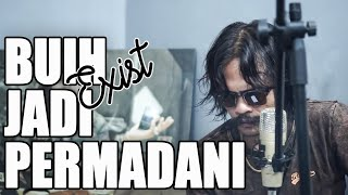Exist - Buih Jadi Permadani Coverby Elnino ft Willy Preman Pensiun/Bikeboyz