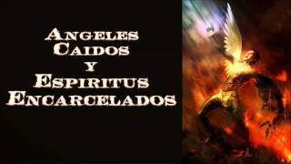 Ángeles Caídos y Espíritus Encarcelados   - Antonio Mansilla