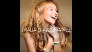 Thalia - Si Alguna Vez