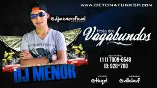 Baixar MC DJ Menor - Festa dos Vagabundos - (DJ Menor) [Lançamento Oficial 2012/2013]